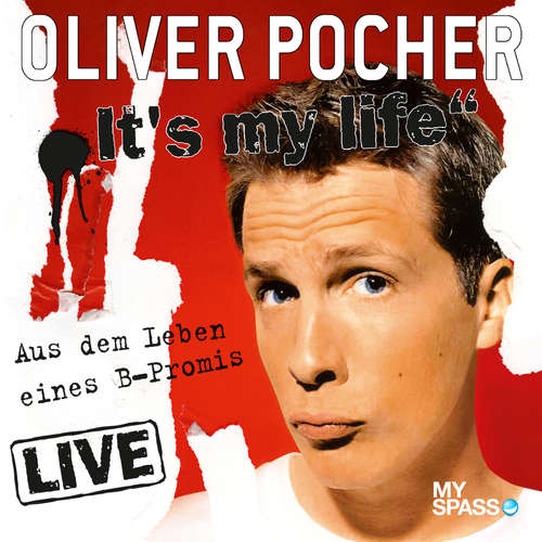 Hoerbuch Oliver Pocher Live - It's My Life (aus dem Leben eines B-Promis) - Oliver Pocher - Oliver Pocher