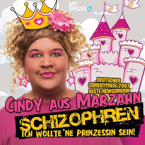 Hoerbuch Cindy aus Marzahn Live - Schizophren - Ilka Bessin - Cindy aus Marzahn