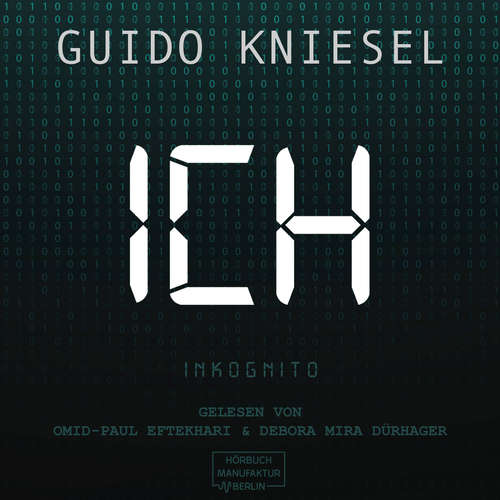 Hoerbuch ICH Inkognito - Guido Kniesel - Debora Dürhager