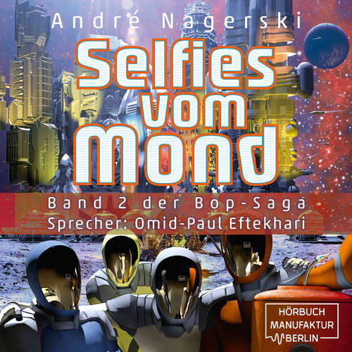 Bop Saga, Band 2: Selfies vom Mond