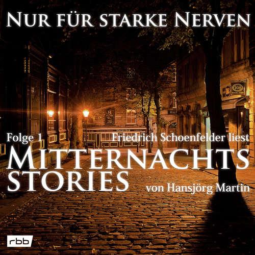 Mitternachtsstories von Hansjörg Martin - Nur für starke Nerven, Folge 1