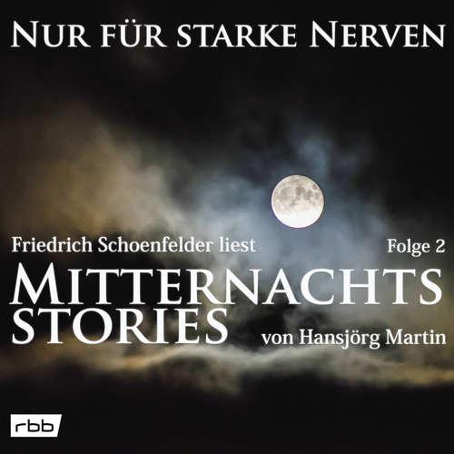 Mitternachtsstories von Hansjörg Martin - Nur für starke Nerven, Folge 2