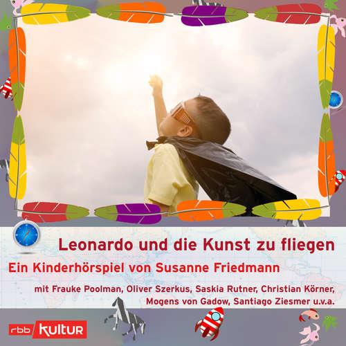 Hoerbuch Leonardo und die Kunst zu fliegen - auch wenn man kein Überflieger ist (Hörspiel) - Susanne Friedmann - Frauke Poolman