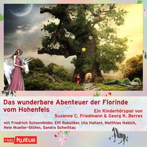 Hoerbuch Das wunderbare Abenteuer der Florinde vom Hohenfels (Hörspiel) - Susanne Friedmann - Friedrich Schoenfelder
