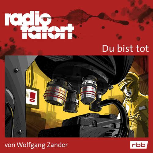 Hoerbuch Radio Tatort rbb - Du bist tot - Wolfgang Zander - Alexander Khuon