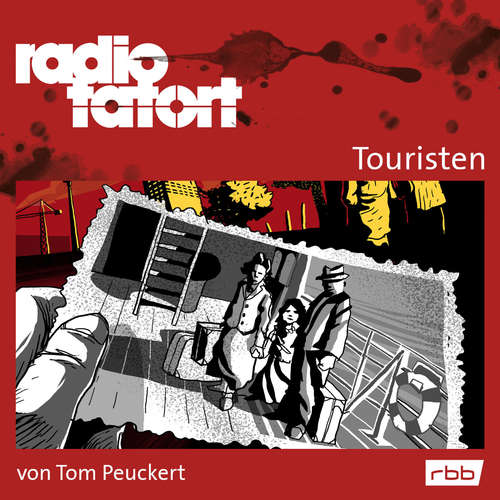 Hoerbuch Radio Tatort rbb - Touristen - Tom Peuckert - Alexander Khuon