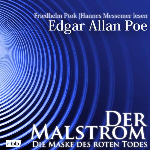 Hoerbuch Der Malstrom / Die Maske des roten Todes - Edgar Allan Poe - Friedhelm Ptok