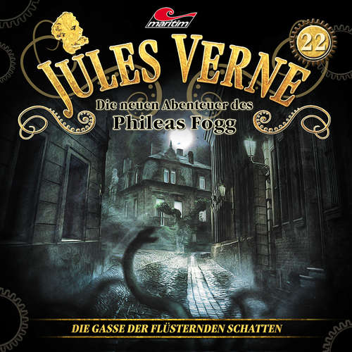 Hoerbuch Jules Verne, Die neuen Abenteuer des Phileas Fogg, Folge 22: Die Gasse der flüsternden Schatten - Marc Freund - Christian Brückner