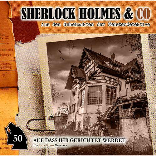 Hoerbuch Sherlock Holmes & Co, Folge 50: Auf dass ihr gerichtet werdet - Marc Freund - Douglas Welbat