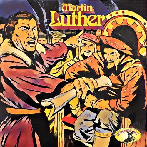 Abenteurer unserer Zeit, Martin Luther
