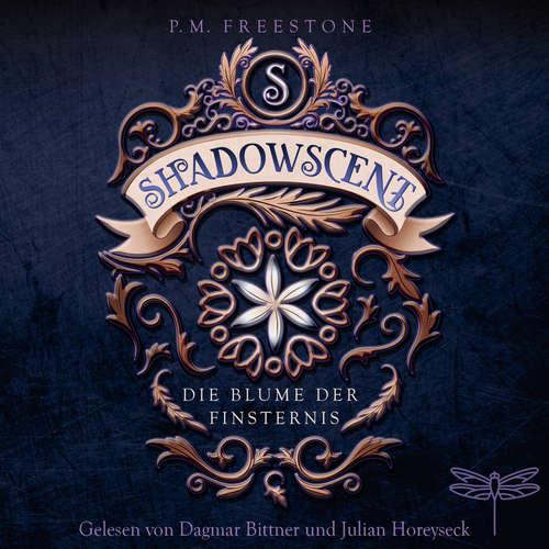 Hoerbuch Shadowscent - Die Blume der Finsternis - P. M. Freestone - Julian Horeyseck