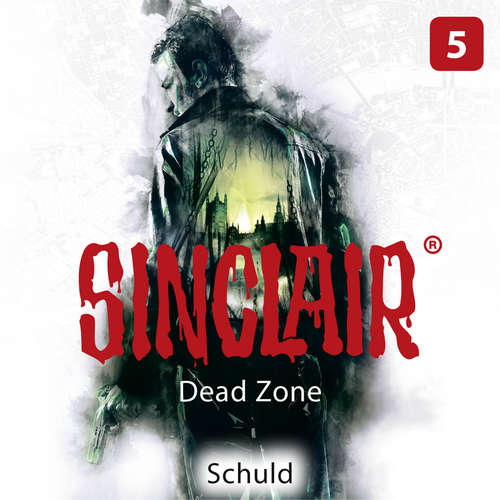 Hoerbuch SINCLAIR, Staffel 1: Dead Zone, Folge 5: Schuld - Dennis Ehrhardt - Diverse Sprecher