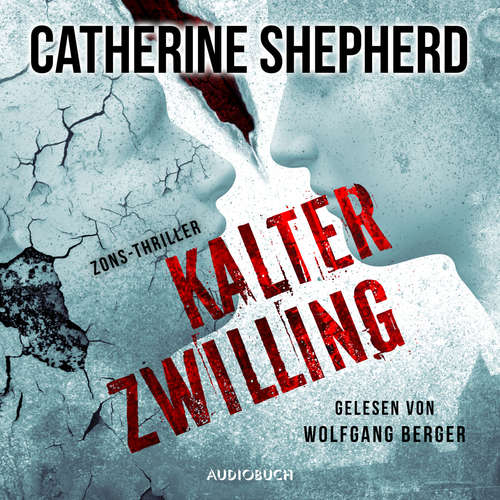 Hoerbuch Kalter Zwilling - Zons-Thriller 3 - Catherine Shepherd - Wolfgang Berger