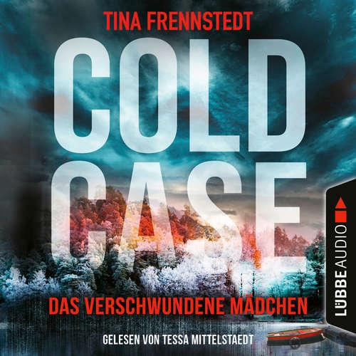 Hoerbuch Das verschwundene Mädchen - Cold Case 01 - Tina Frennstedt - Tessa Mittelstaedt