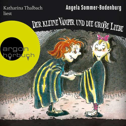 Hoerbuch Der kleine Vampir und die große Liebe - Der kleine Vampir, Band 5 - Angela Sommer-Bodenburg - Katharina Thalbach