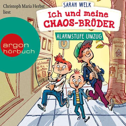 Hoerbuch Alarmstufe Umzug - Ich und meine Chaos-Brüder, Band 1 - Sarah Welk - Christoph Maria Herbst