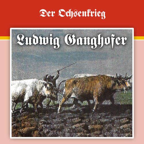 Ludwig Ganghofer, Folge 2: Der Ochsenkrieg