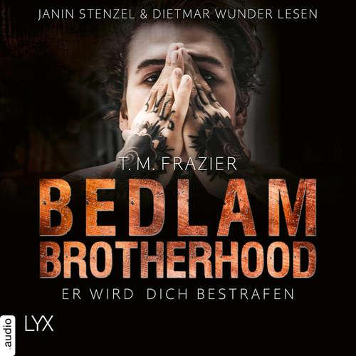 Hoerbuch Er wird dich bestrafen - Bedlam Brotherhood, Teil 2 - T. M. Frazier - Dietmar Wunder
