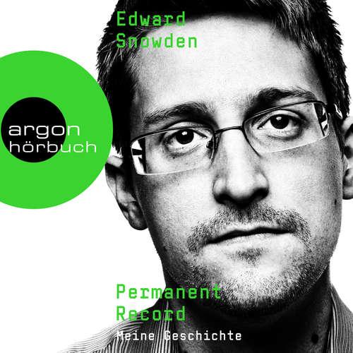 Hoerbuch Permanent Record - Meine Geschichte, Band - Edward Snowden - N. N.