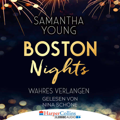 Hoerbuch Boston Nights - Wahres Verlangen - Samantha Young - Nina Schöne