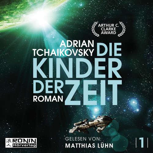 Hoerbuch Die Kinder der Zeit - Die Zeit Saga, Band 1 - Adrian Tchaikovsky - Matthias Lühn
