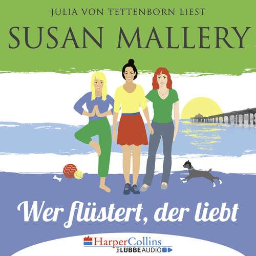 Hoerbuch Mischief Bay, Teil 1: Wer flüstert, der liebt - Susan Mallery - Julia von Tettenborn