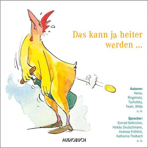 Hoerbuch Das kann ja heiter werden ... - Diverse Autoren - Konrad Beikircher