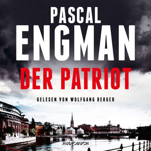 Hoerbuch Der Patriot - Pascal Engman - Wolfgang Berger