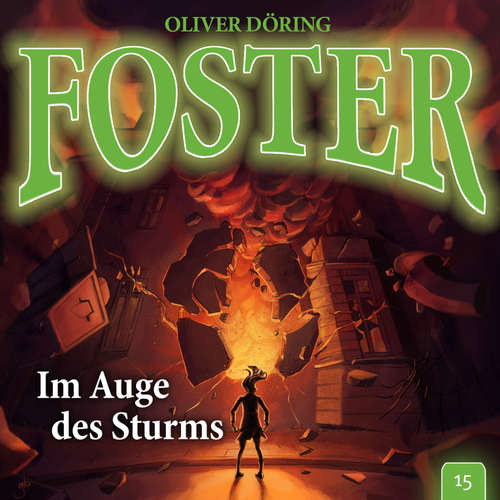 Hoerbuch Foster, Folge 15: Im Auge des Sturms - Oliver Döring - Thomas Nero Wolff
