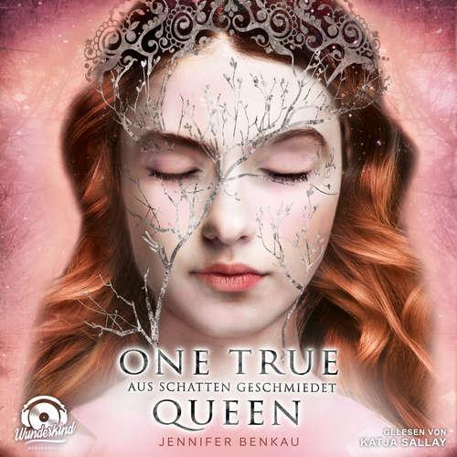 Hoerbuch Aus Schatten geschmiedet - One True Queen, Band 2 - Jennifer Benkau - Katja Sallay