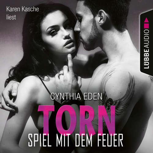 Hoerbuch Torn - Spiel mit dem Feuer - LOST 4 - Cynthia Eden - Karen Kasche