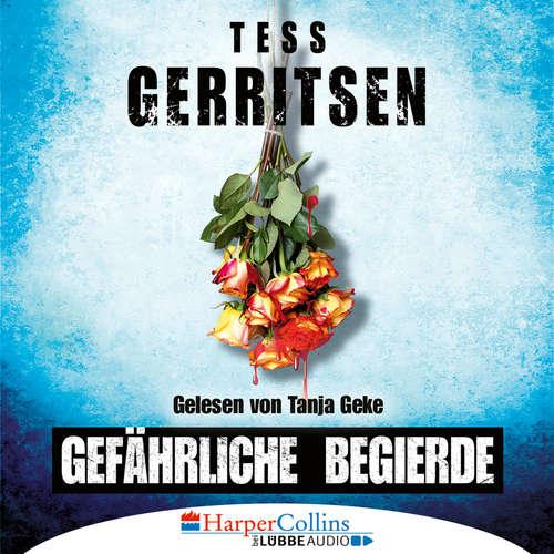 Hoerbuch Gefährliche Begierde - Tess Gerritsen - Tanja Geke