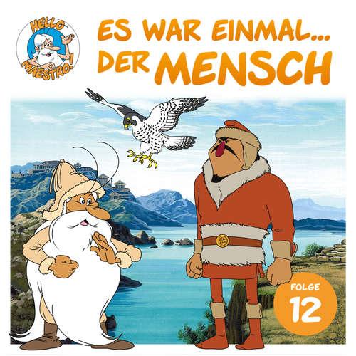 Hoerbuch Hello Maestro - Es war einmal...der Mensch, Folge 12: Die Reisen des Marco Polo - Albert Barillé - Josef Meinrad