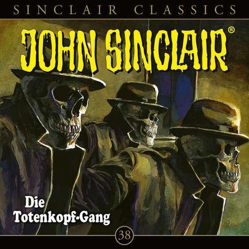 Hoerbuch Geisterjäger John Sinclair, Classics, Folge 38: Die Totenkopf-Gang - Jason Dark - Dietmar Wunder