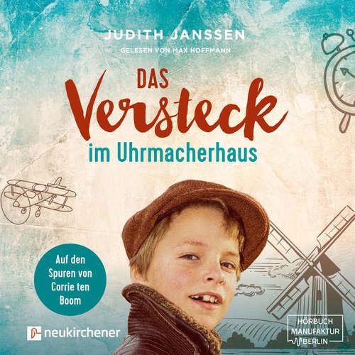 Hoerbuch Das Versteck im Uhrmacherhaus - Judith Janssen - Max Hoffmann