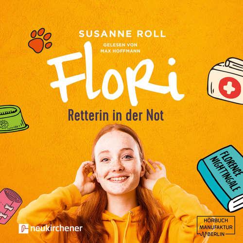 Hoerbuch Flori - Retterin in der Not - Susanne Roll - Max Hoffmann