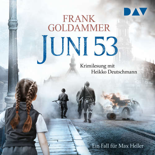 Hoerbuch Juni 53 - Ein Fall für Max Heller - Frank Goldammer - Heikko Deutschmann