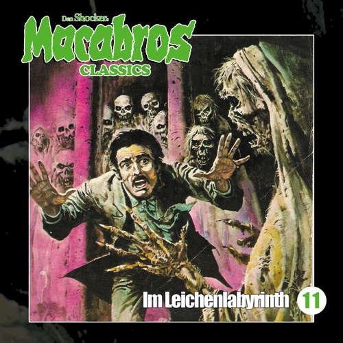 Hoerbuch Macabros - Classics, Folge 11: Im Leichenlabyrinth - Dan Shocker - Dennis Schmidt-Foss