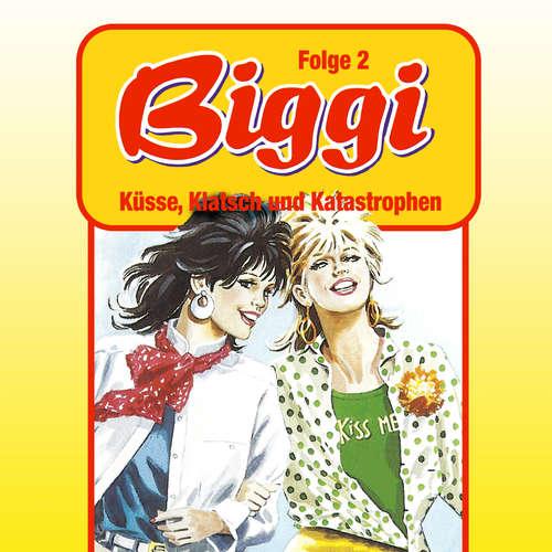 Hoerbuch Biggi, Folge 2: Küsse, Klatsch und Katastrophen - Petra Fohrmann - Barbara Fenner