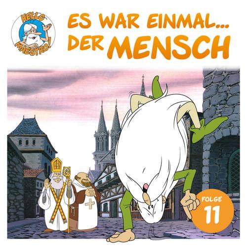 Hoerbuch Hello Maestro - Es war einmal... der Mensch, Folge 11: Die Erbauer der Kathedralen - Albert Barillé - Josef Meinrad