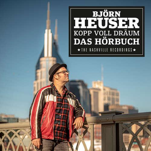 Hoerbuch Kopp voll Dräum - Das Hörbuch - The Nashville Recordings - Björn Heuser - Björn Heuser