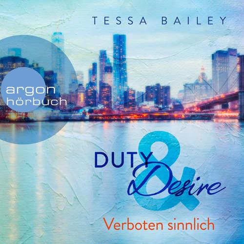 Hoerbuch Verboten sinnlich - Duty & Desire, Band 2 - Tessa Bailey - Cara Gaspary