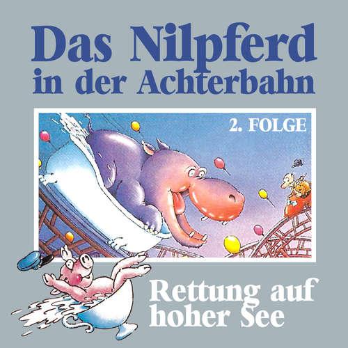Hoerbuch Das Nilpferd in der Achterbahn, Folge 2: Rettung auf hoher See - Hedda Kehrhahn - Günther Lüdke