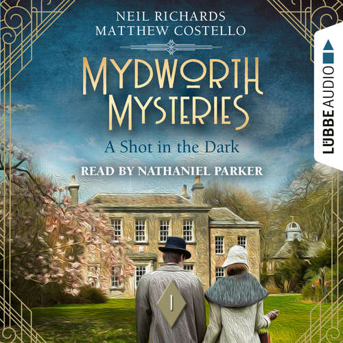 Audiobook A Shot in the Dark - Mydworth Mysteries - A Cosy Historical Mystery Series, Episode 1 - Matthew Costello - Nathaniel Parker