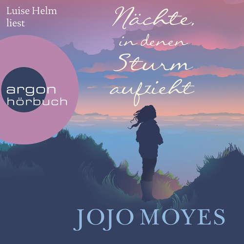 Hoerbuch Nächte, in denen Sturm aufzieht - Jojo Moyes - Luise Helm