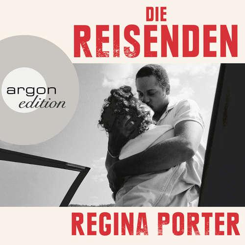 Hoerbuch Die Reisenden - Regina Porter - Ruth Reinecke