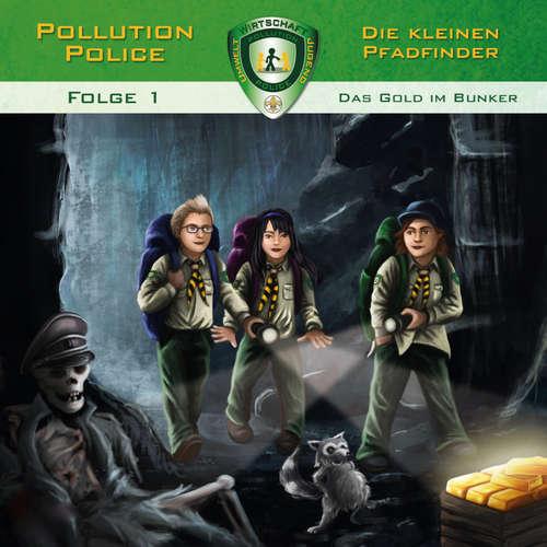 Hoerbuch Pollution Police, Folge 1: Das Gold im Bunker - Markus Topf - Daniel Käser