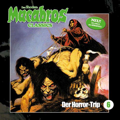 Hoerbuch Macabros - Classics, Folge 6: Der Horror-Trip - Dan Shocker - Brigitte Carlsen