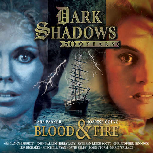 Audiobook Dark Shadows, Blood and Fire - 50th Anniversary Special - Roy Gill - Lara Parker