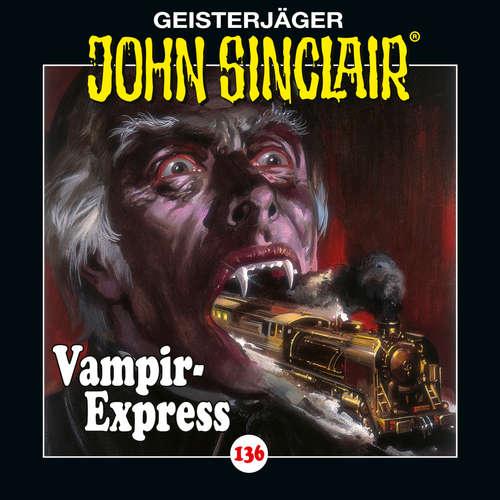 Hoerbuch John Sinclair, Folge 136: Vampir-Express. Teil 1 von 2 - Jason Dark - Dietmar Wunder
